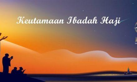 Keutamaan ibadah haji bagi umat Islam