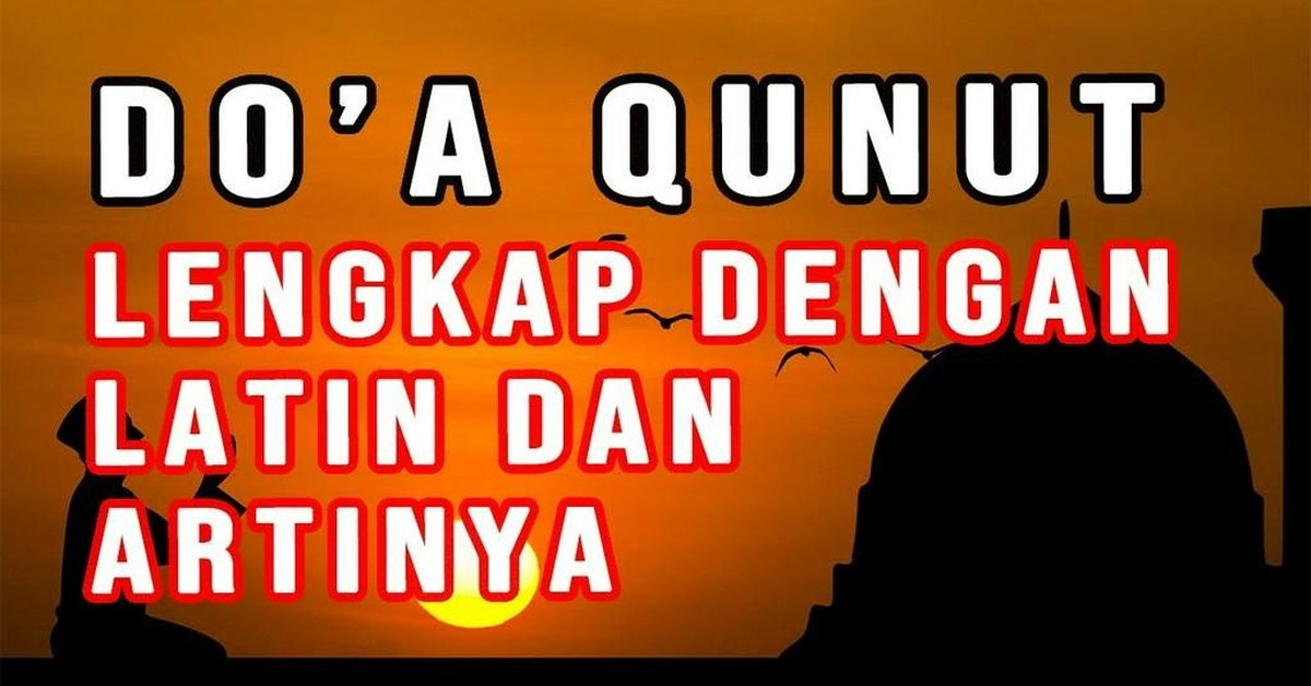 Bacaan Doa Qunut Lengkap Dengan Artinya